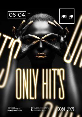 ► 6 КВІТНЯ ► Only Hit's в клубі #domino !⠀
